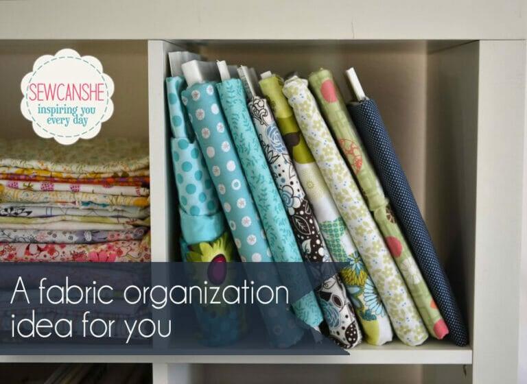 A Fabric Organization Idea for You