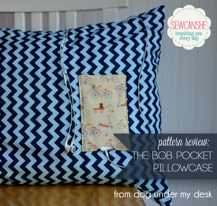 Pattern Review: The Bob Pocket Pillowcase from Dog Under My Desk