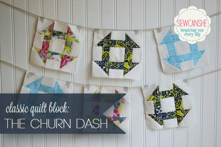 Easy Quilt Block Tutorial: The Churn Dash!