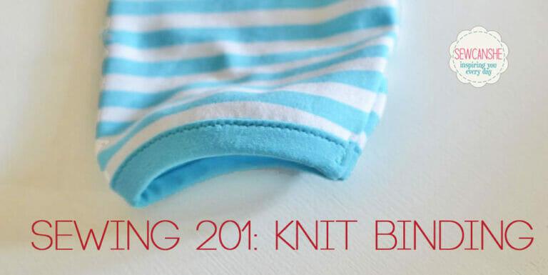 Sewing 201: Knit Binding Tutorial