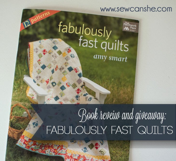 Book Review and Giveaway: Fabulously Fast Quilts by Amy Smart