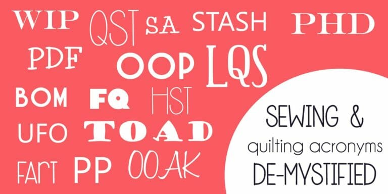 Sewing and Quilting Acronyms… increase your vocabulary