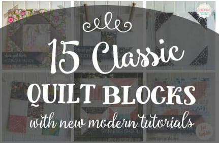 15 Classic Quilt Blocks {with new modern tutorials}