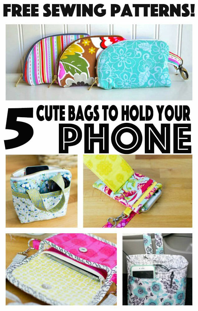 Free Sewing Patterns – 5 Cute Bags to Hold Your Phone!