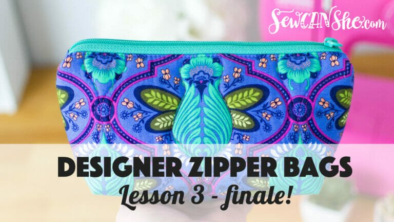 How to Sew Designer Zipper Bags – Video Course Lesson 3 – Finale!