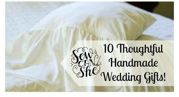 10 Thoughtful Handmade Wedding Gift Ideas!