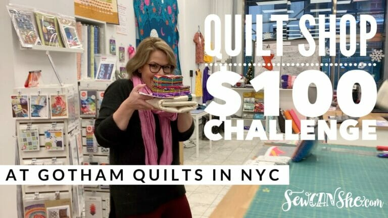 $100 Quilt Shop Challenge Video – at Gotham Quilts in NYC!