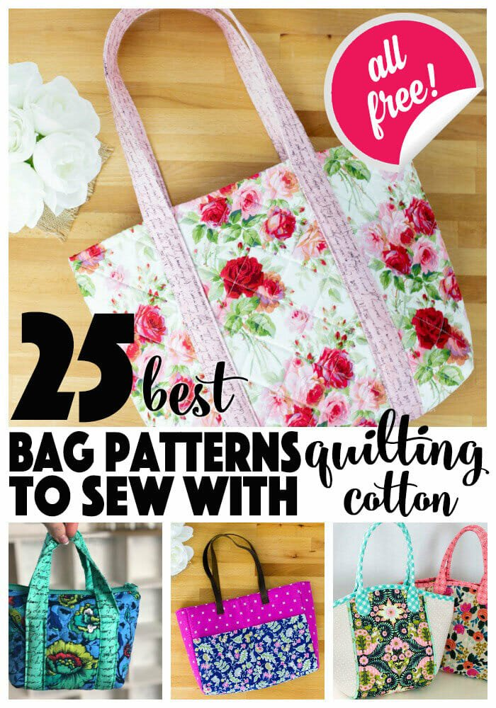 The 25 Best Free Bag Patterns to Sew with Quilting Cotton Fabric!