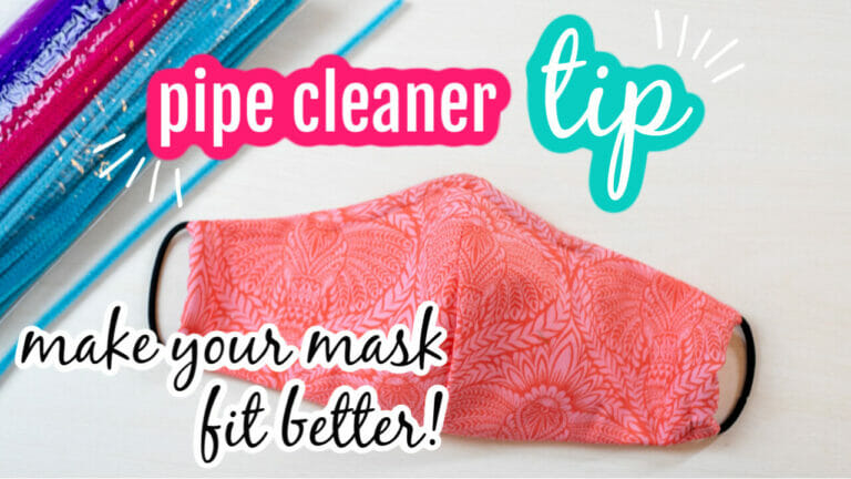 How to use a Pipe Cleaner (or other wire) to Make Your Fabric Face Mask Fit Better