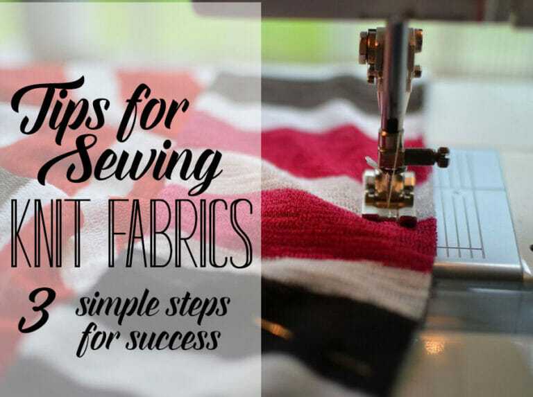 How to Sew Stretch Fabrics – 3 Simple Steps for Success!