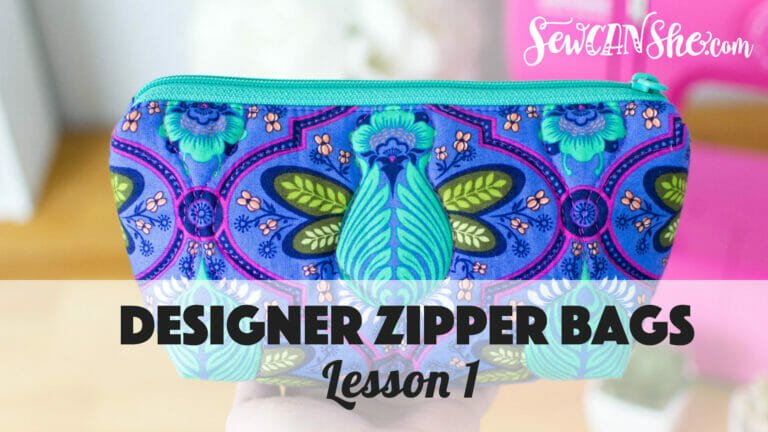 How to Sew Designer Zipper Bags – video course Lesson 1