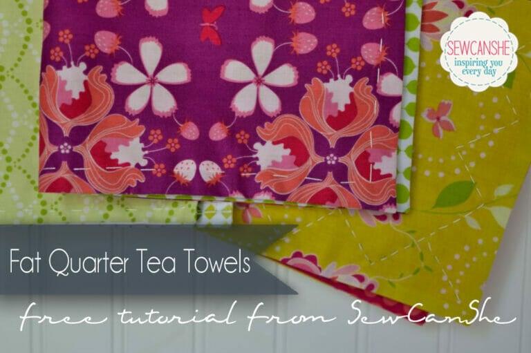 Easy Fat Quarter Tea Towels – Sewing Tutorial